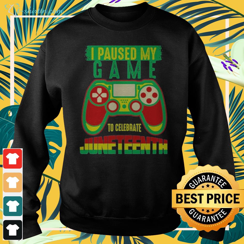 Juneteenth I paused my video game to celebrate June 19th black pride sweater