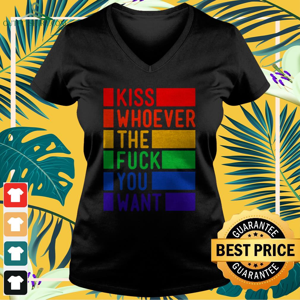 Kiss whoever the fuck you want LGBT V-neck t-shirt