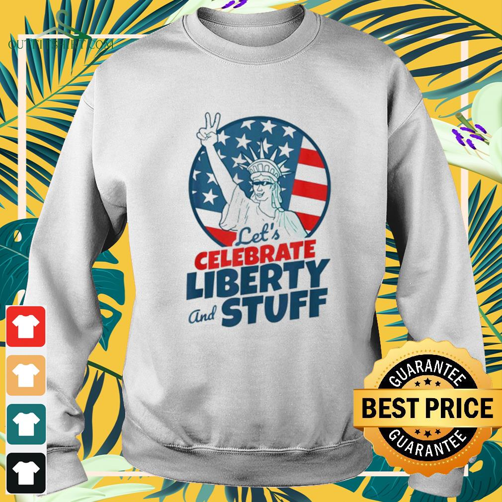 Let's celebrate liberty and stuff July 4th sweater