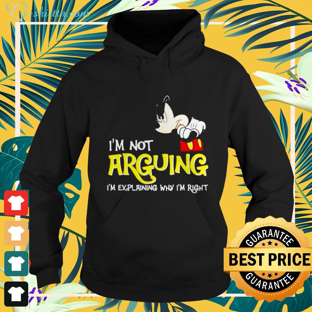 Mickey Mouse I'm not arguing I'm explaining why I'm right hoodie
