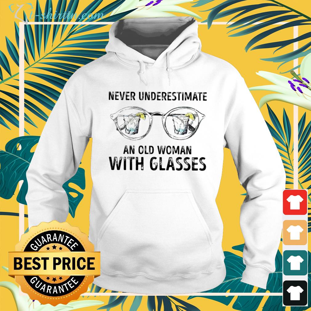 Never underestimate an old woman with glasses hoodie
