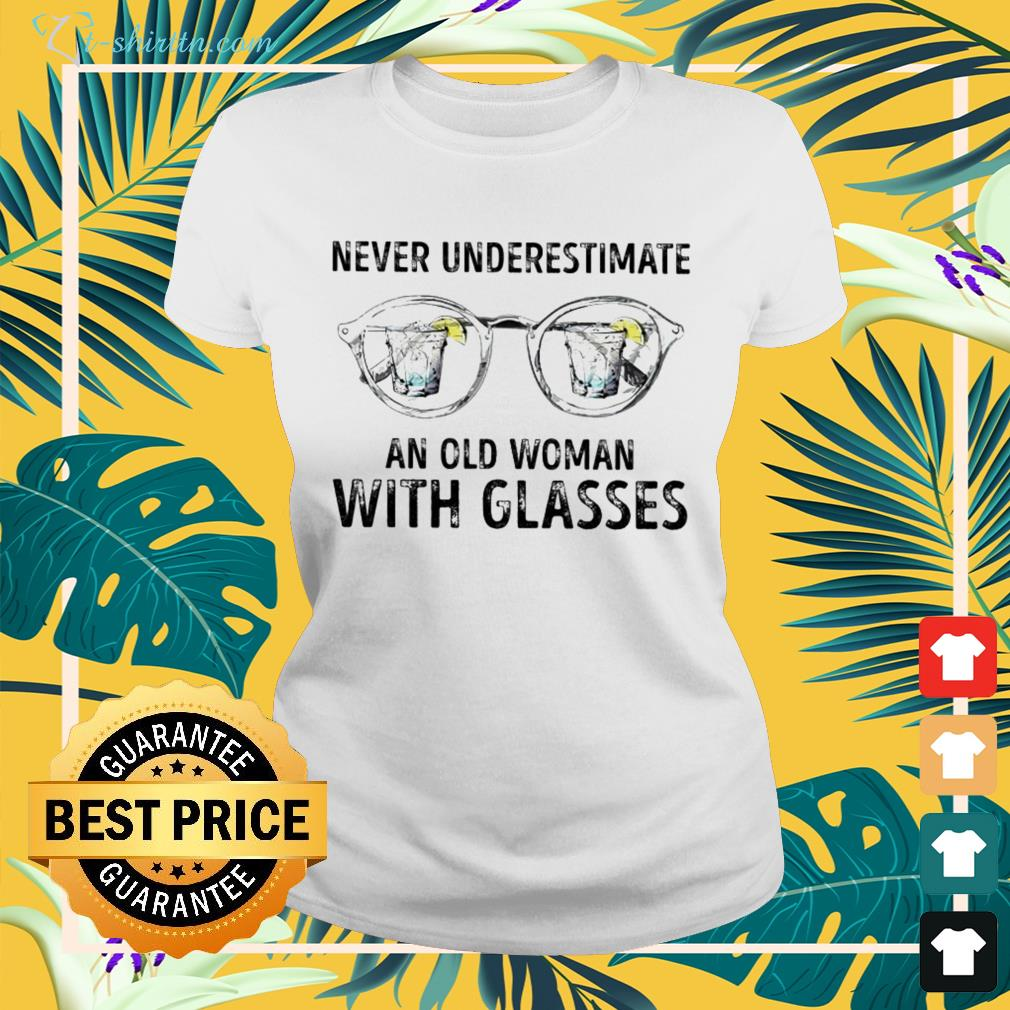 Never underestimate an old woman with glasses ladies-tee