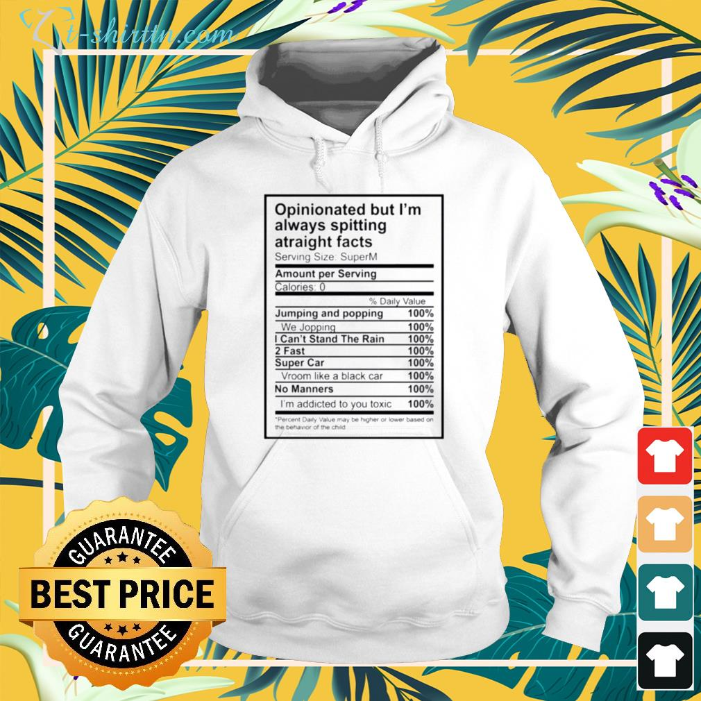 Opinionated but I'm always spitting atraight facts hoodie