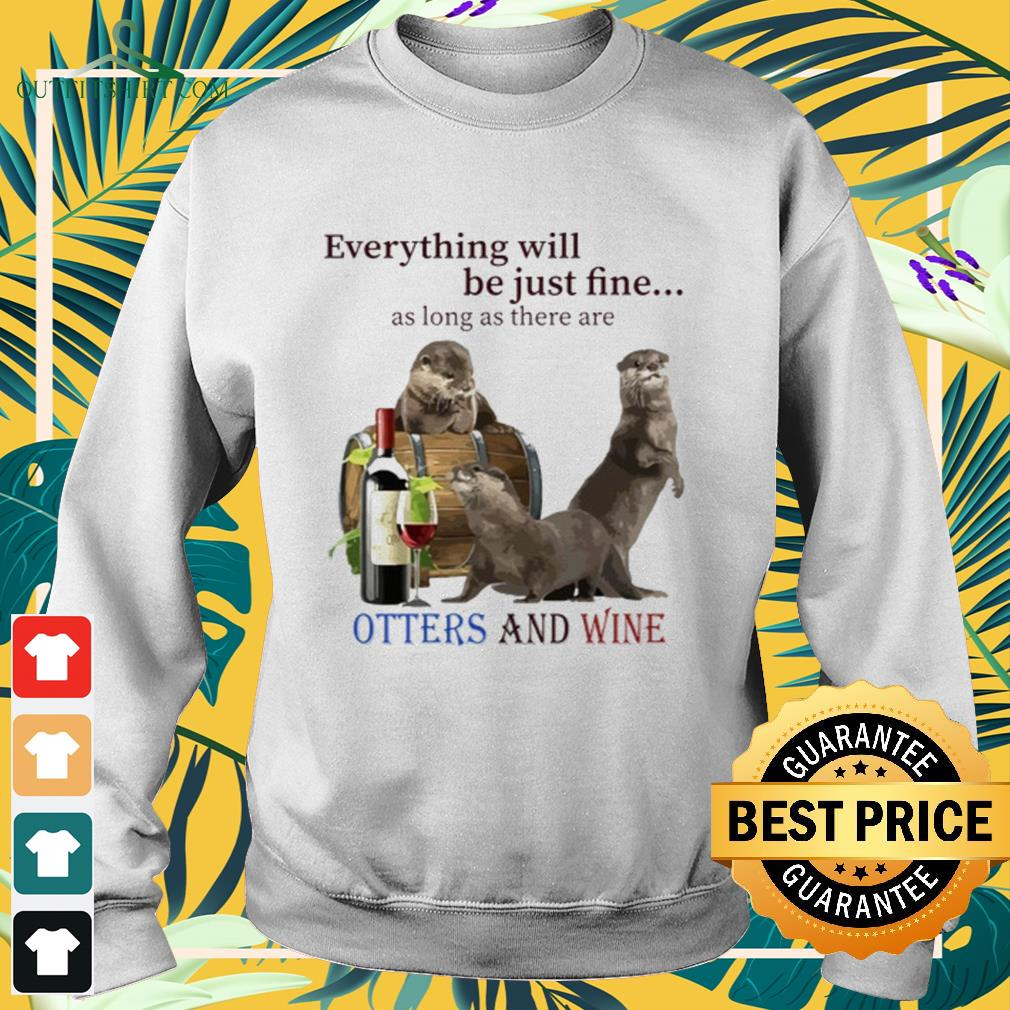 Otters with wine everything be just fine Sweater