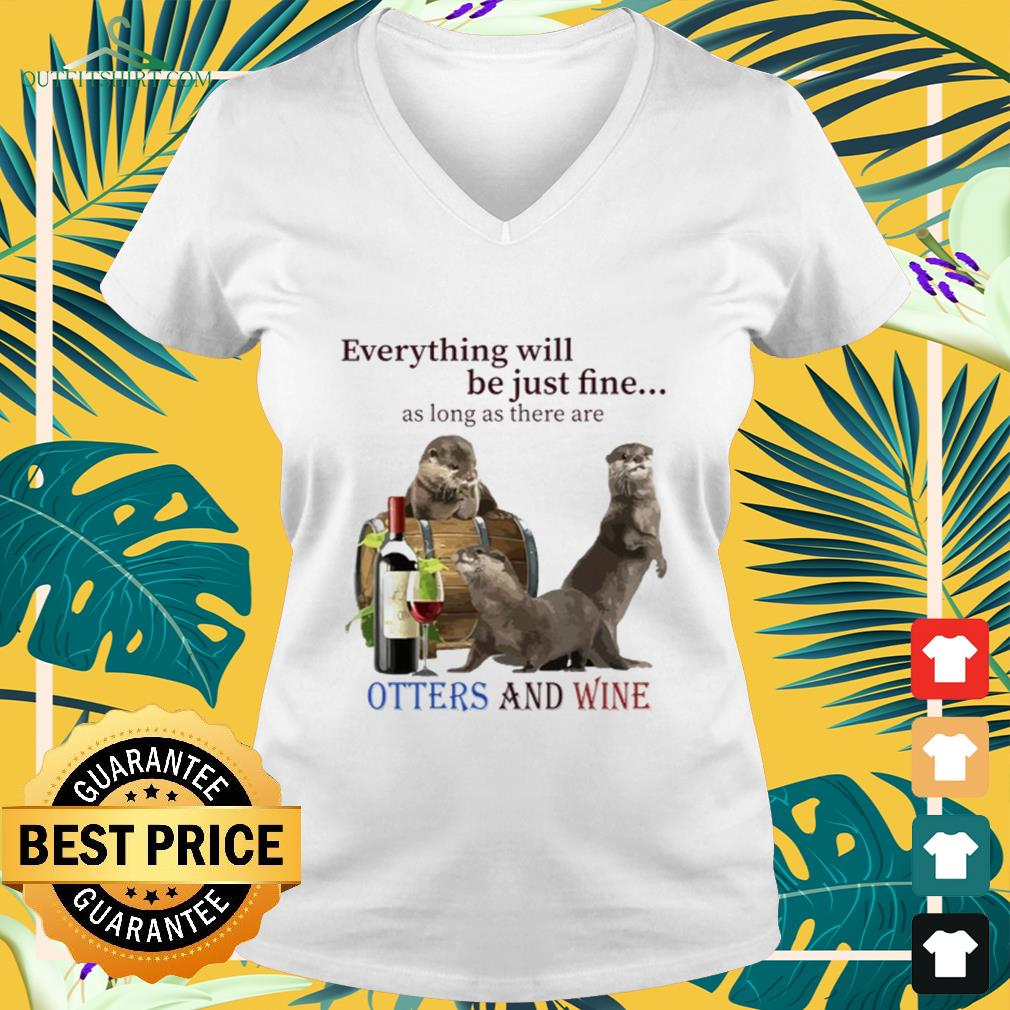 Otters with wine everything be just fine V-neck t-shirt