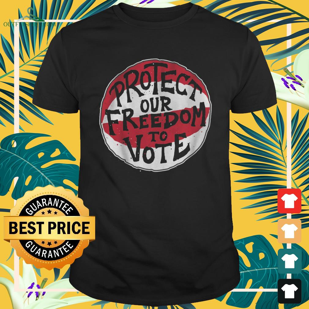 Protect our freedom to vote shirt