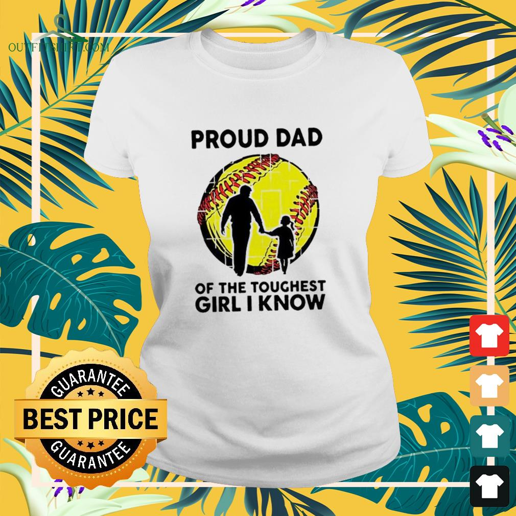 Proud dad of the toughest girl I know Ladies-tee