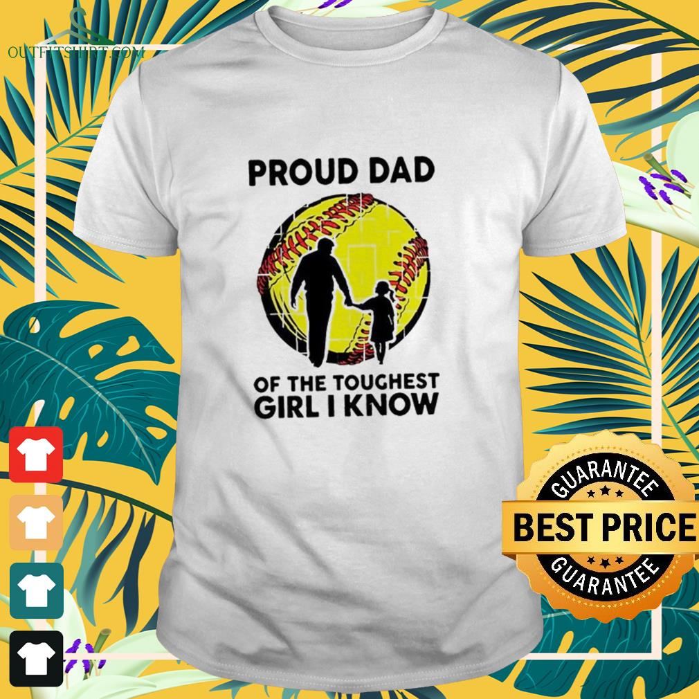Proud dad of the toughest girl I know Shirt