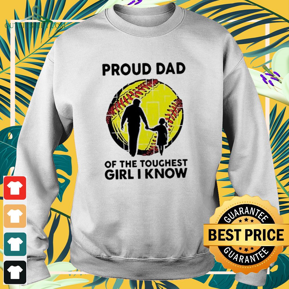 Proud dad of the toughest girl I know Sweater