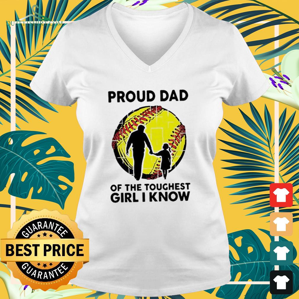 Proud dad of the toughest girl I know V-neck t-shirt