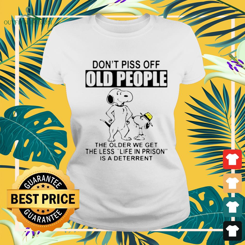 Snoopy don't piss off old people the older we get the less liladies-tee