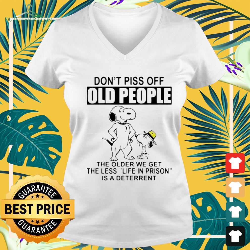 Snoopy don't piss off old people the older we get the less liv-neck t-shirt