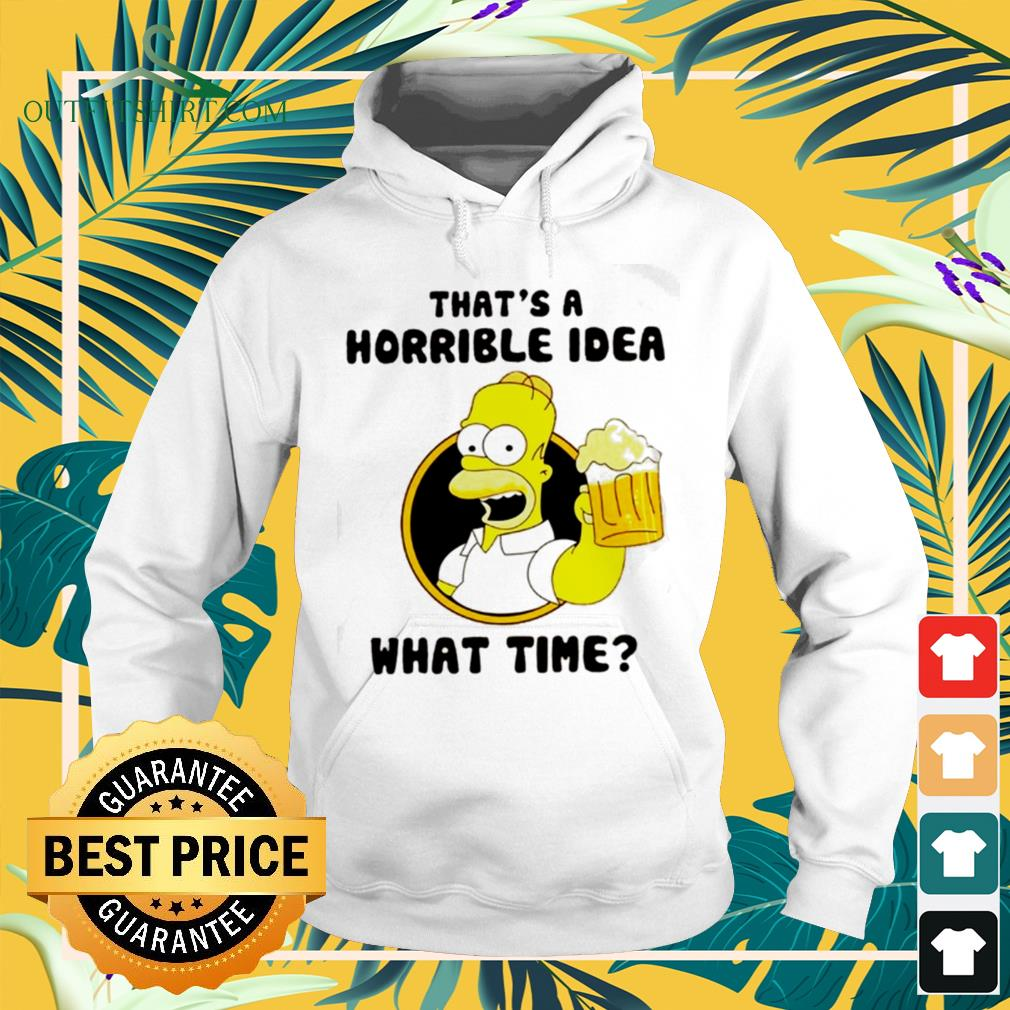 The Simpsons That's a horrible idea what time hoodie