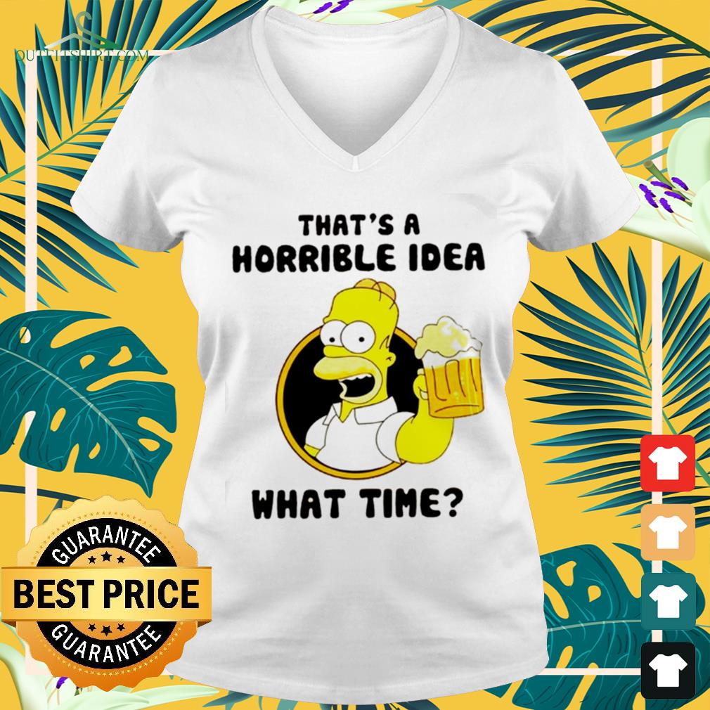 The Simpsons That's a horrible idea what time v-neck t-shirt