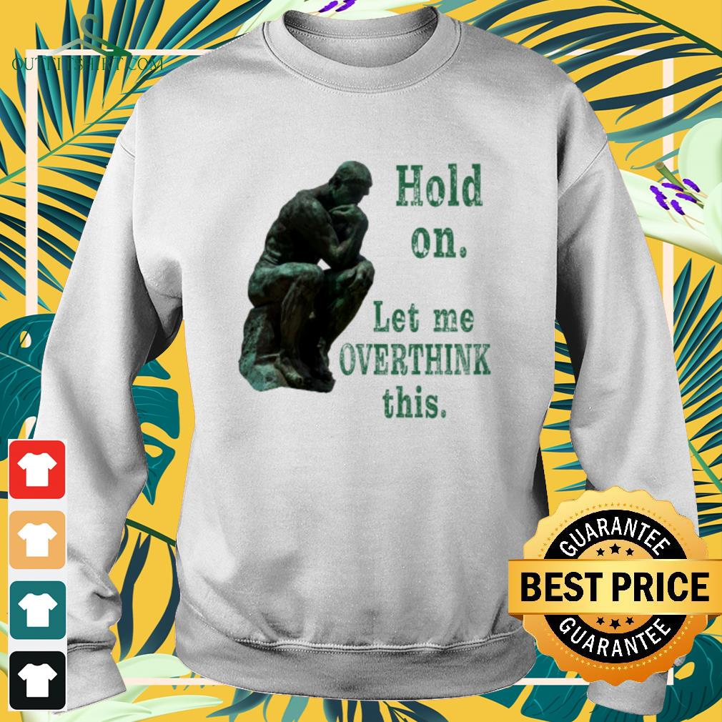 The Thinker Rodin hold on let me overthink this sweater