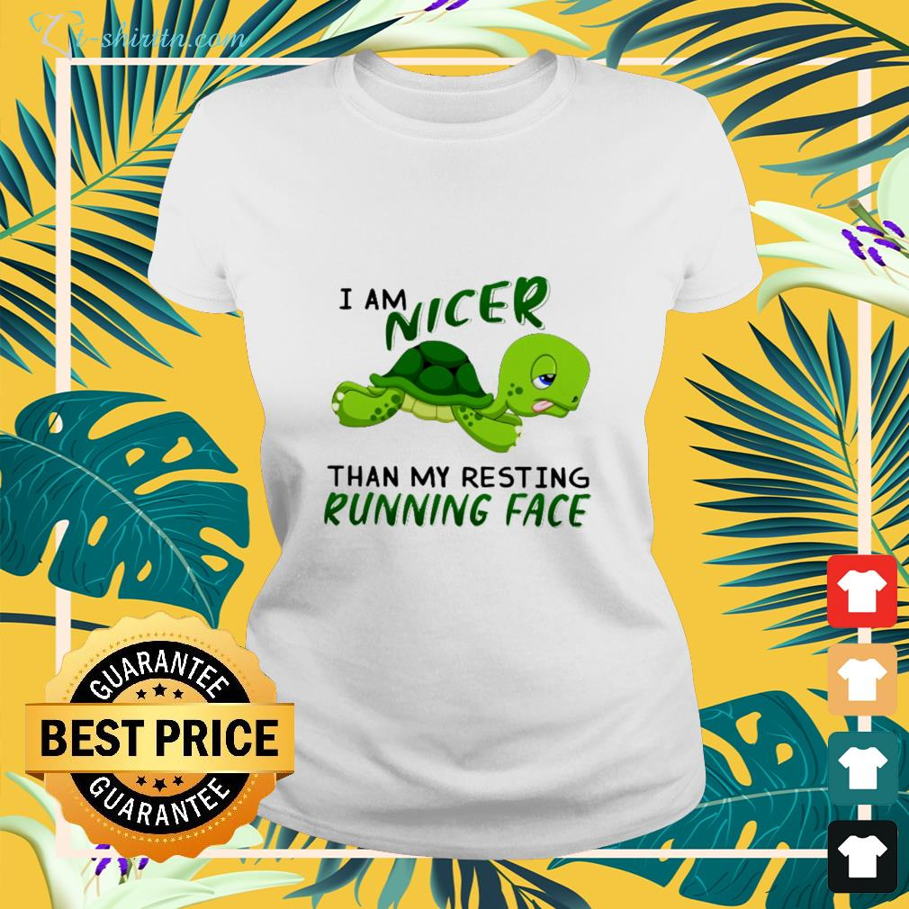 Turtle I am nicer than my resting running face ladies-tee