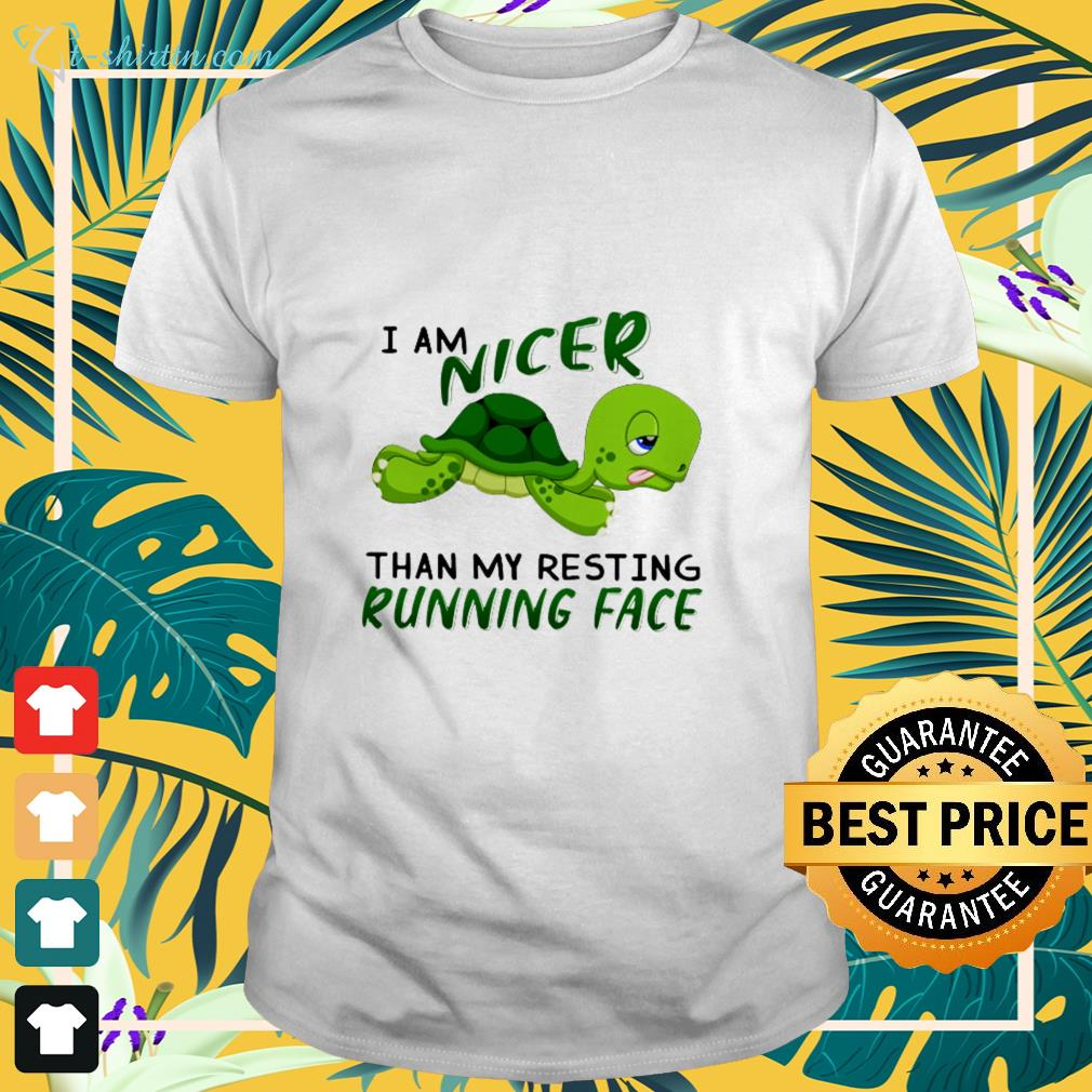 Turtle I am nicer than my resting running face shirt