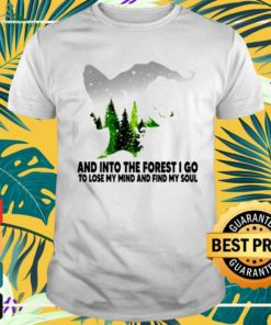 Witch and into the forest I go to lose my mind and find my soul Shirt