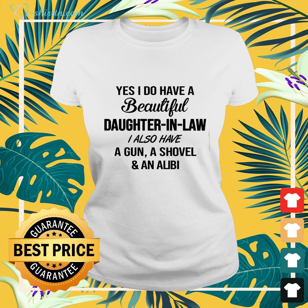 Yes I do have a beautiful daughter-in-law I also have a gun ladies-tee