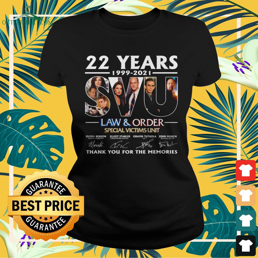22 Years 199-2021 SVU Law and Order Special Victims Unit thank you for the memories signature ladies-tee