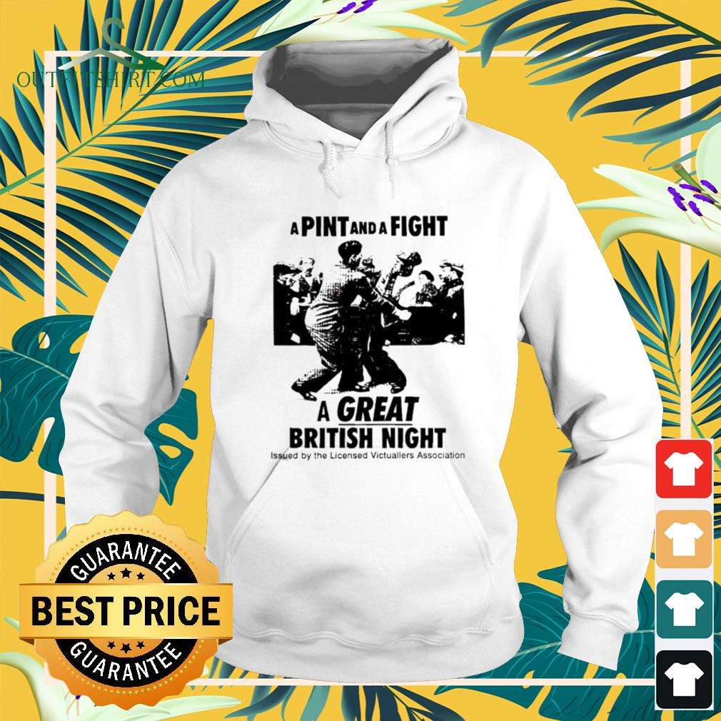 A pint and a fight a great British night hoodie