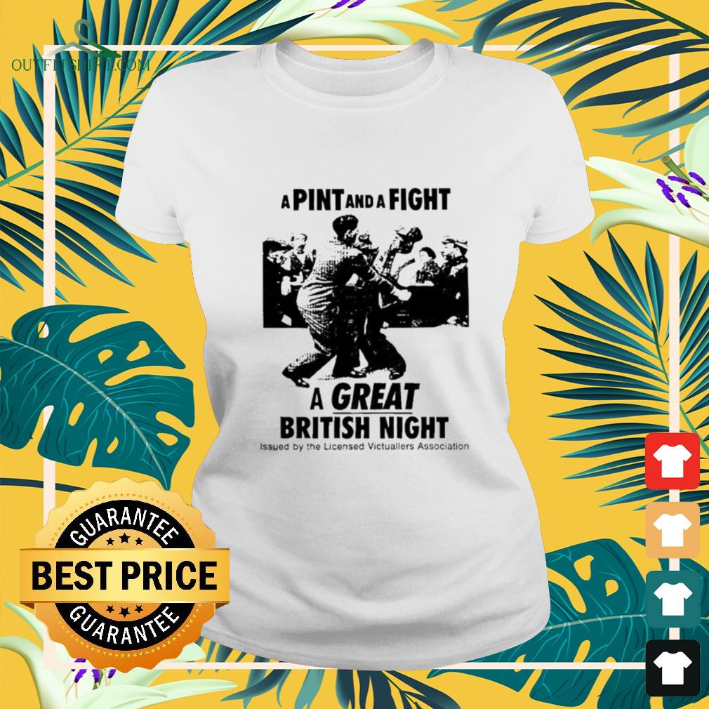 A pint and a fight a great British night ladies-tee