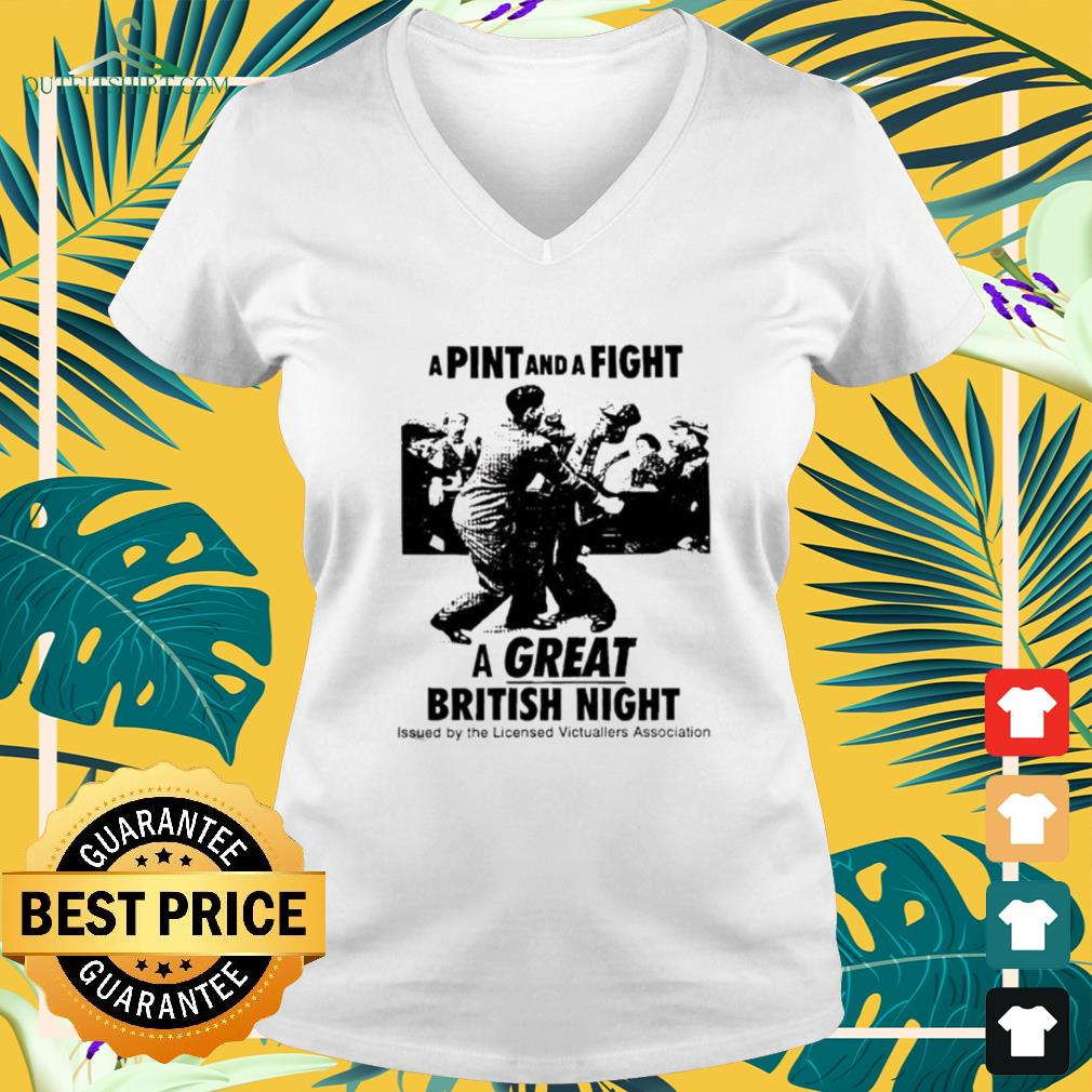 A pint and a fight a great British night v-neck t-shirt