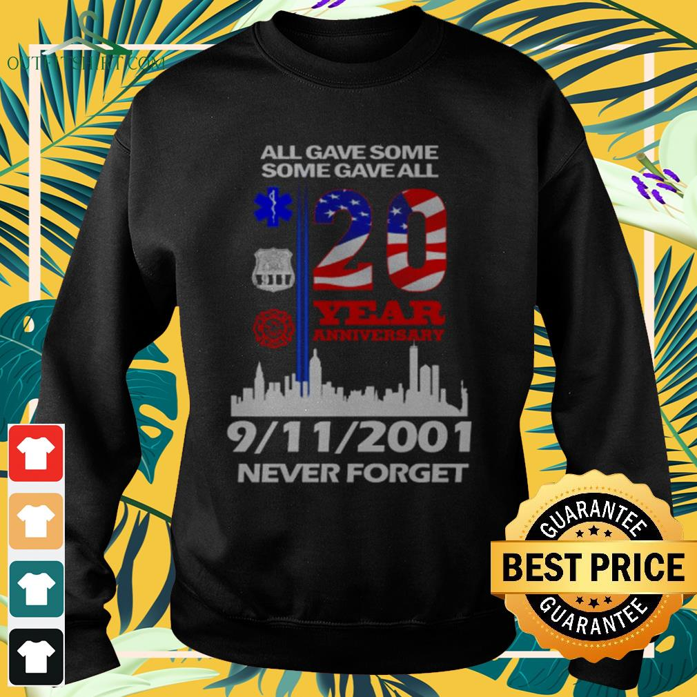 All gave some gave all 20 years anniversary 9-11-2001 never forget USA sweater