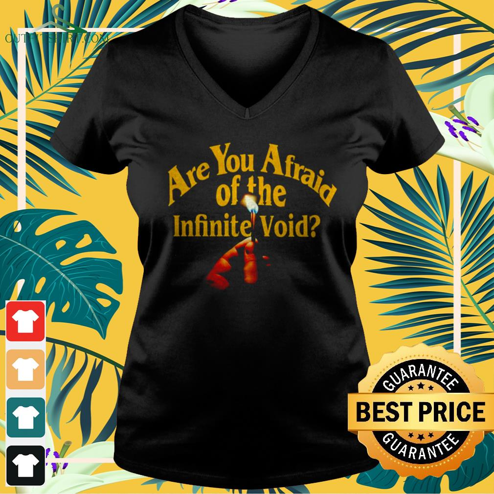 Are you afraid of the infinite void v-neck t-shirt
