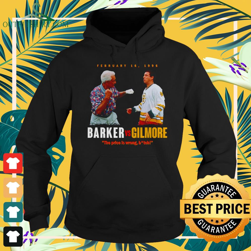 Barker vs Gilmore the price is wrong bitch hoodie