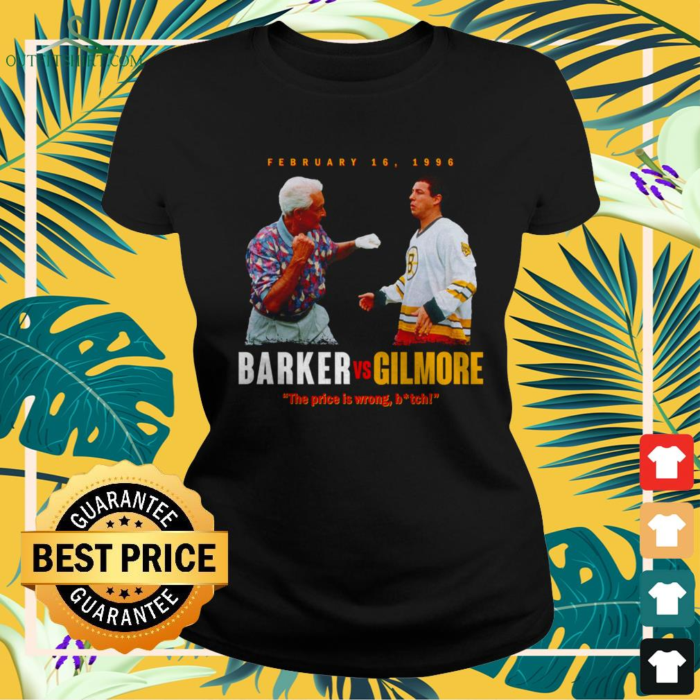 Barker vs Gilmore the price is wrong bitch ladies-tee