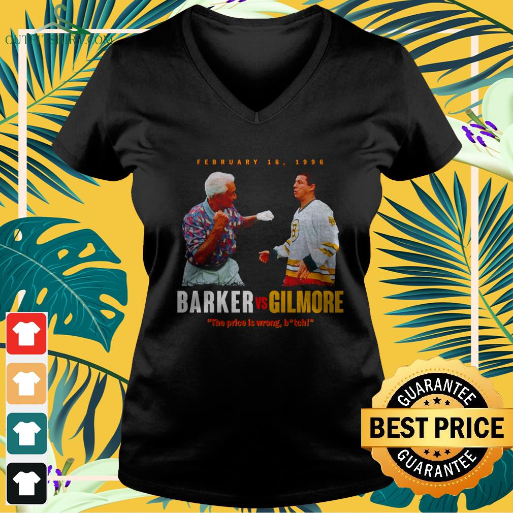 Barker vs Gilmore the price is wrong bitch v-neck t-shirt