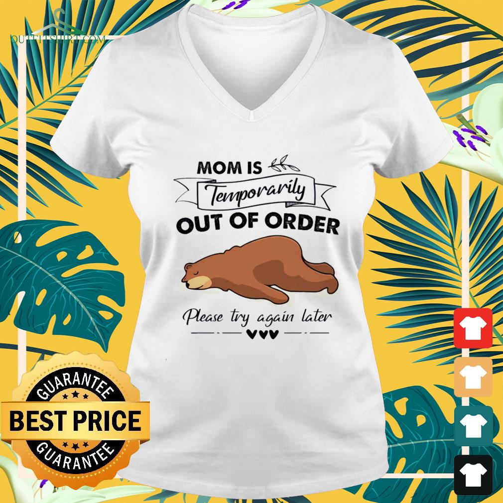 Bear Mom is temporarily out of oder please try again later v-neck t-shirt