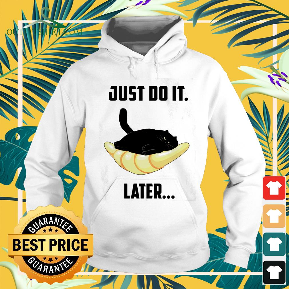 Cat and croissant just do it later hoodie