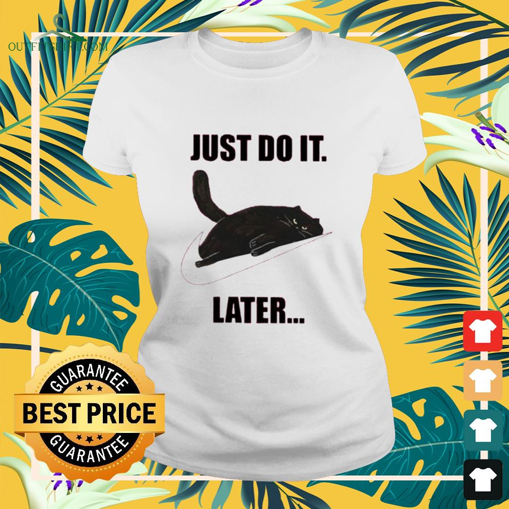 Cat just do it later Nike logo ladies-tee