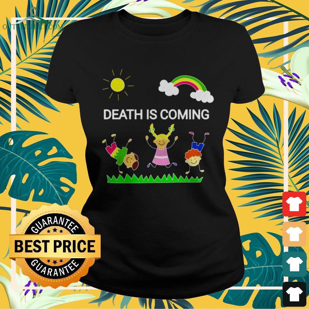 Children playing death is coming ladies-tee
