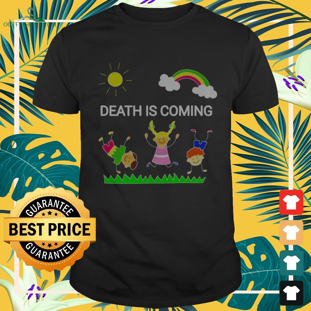 Children playing death is coming shirt