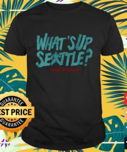 Chris Driedger What's up Seattle shirt