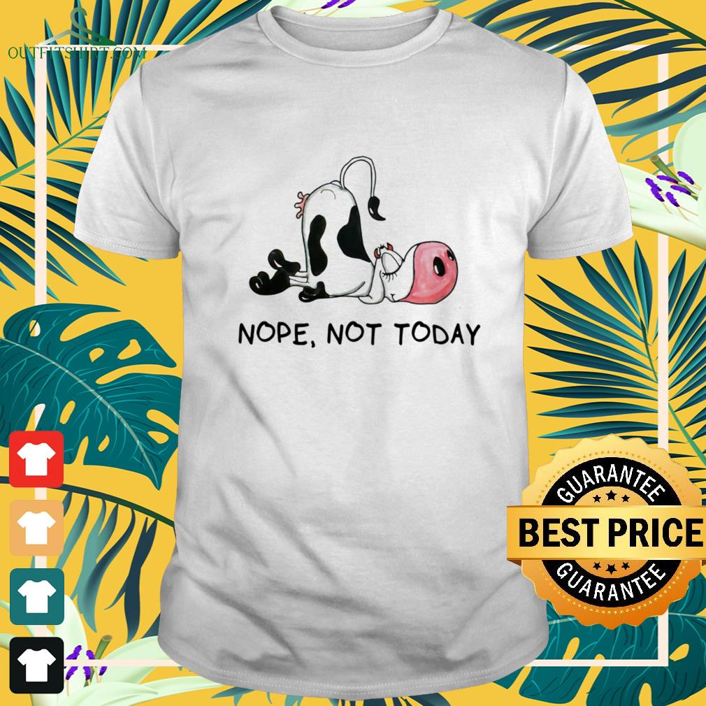 Cow sleeping nope not today shirt