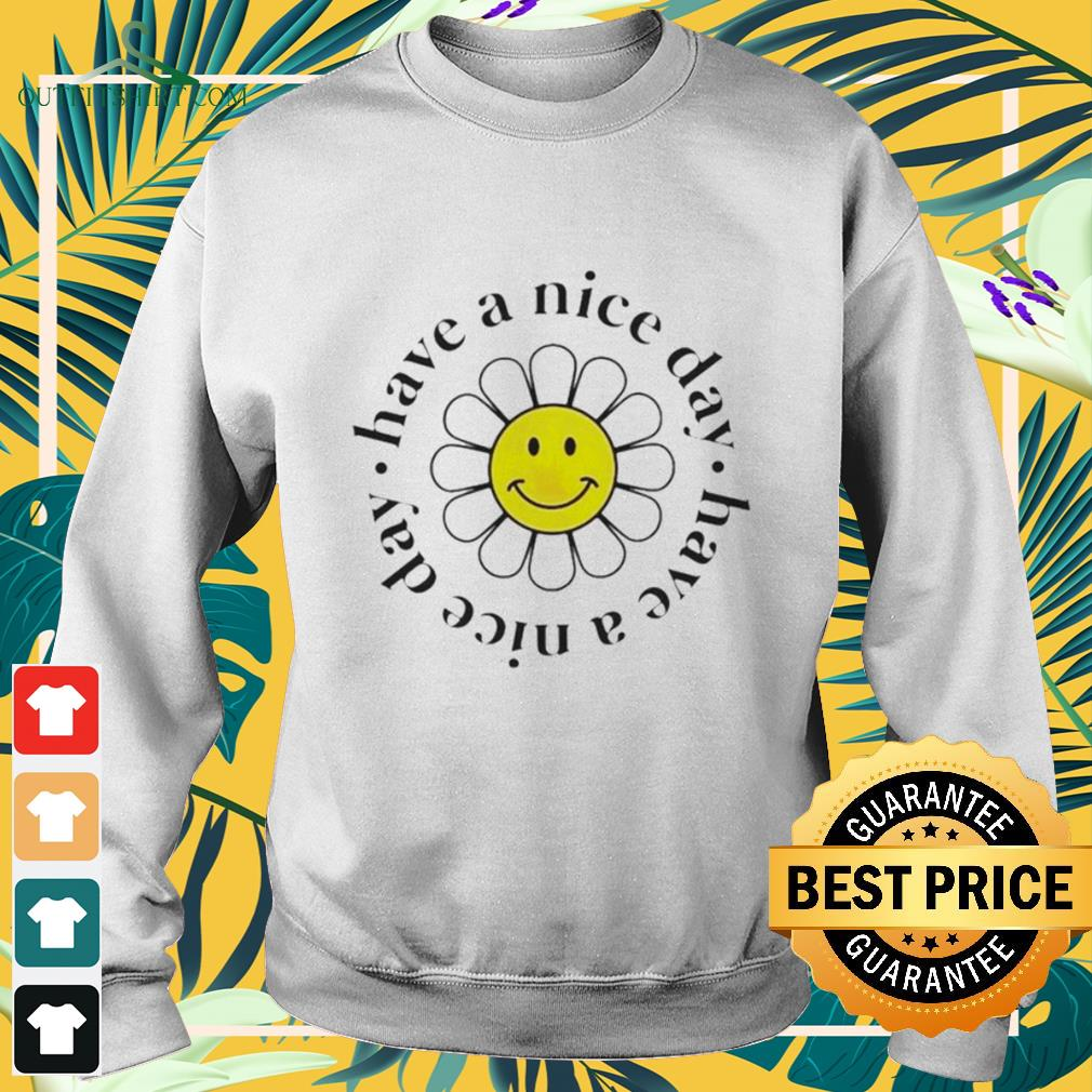 Daisy have a nice day sweater