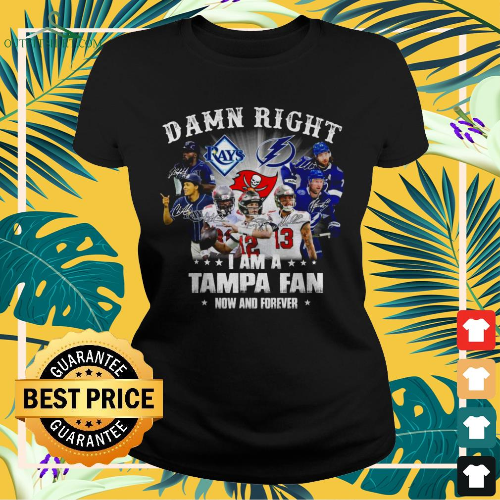 Damn right I am a Tampa fan now and forever ladies-tee