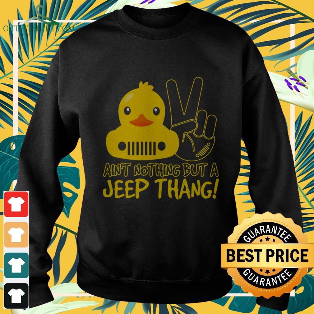 Duck ainu't nothing but a Jeep thang sweater