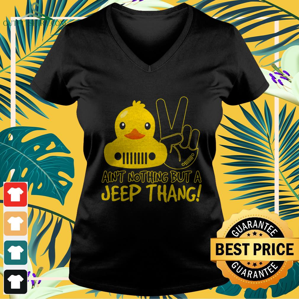 Duck ainu't nothing but a Jeep thang v-neck t-shirt