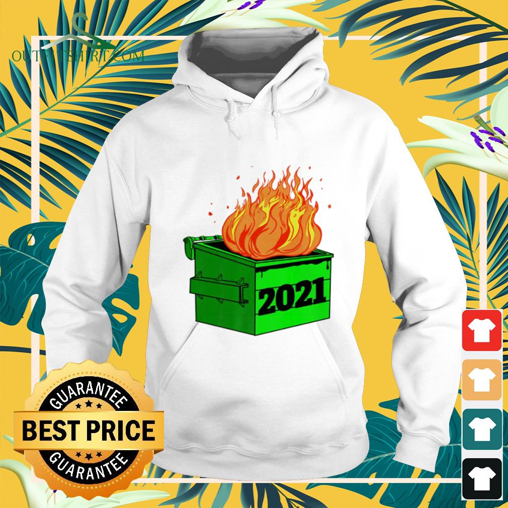 Dumpster fire novelty 2021 New Year hoodie