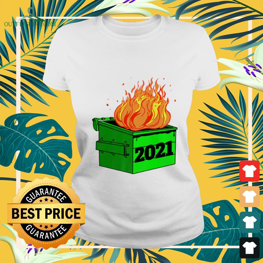Dumpster fire novelty 2021 New Year ladies-tee