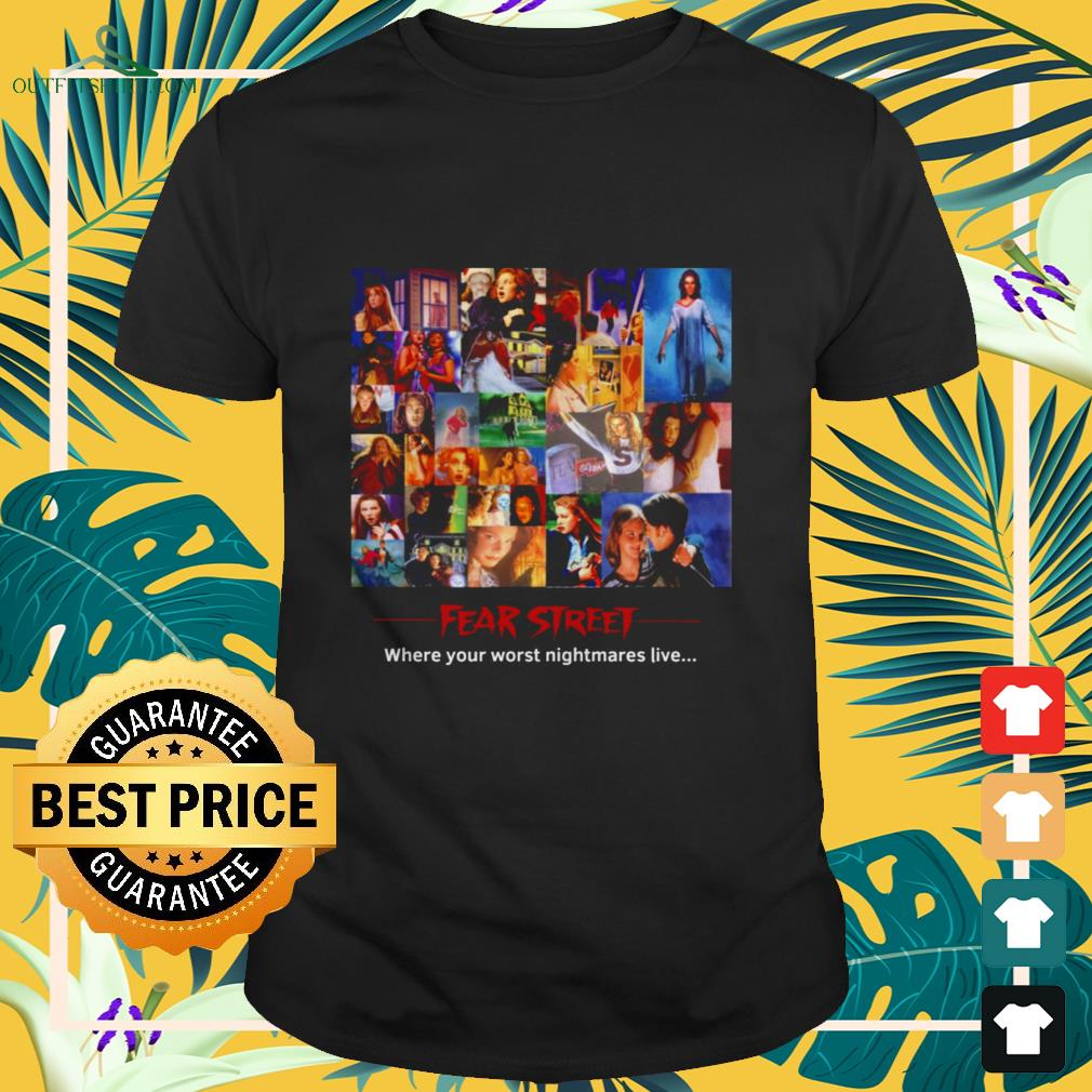 Fear Street where your worst nightmares live shirt