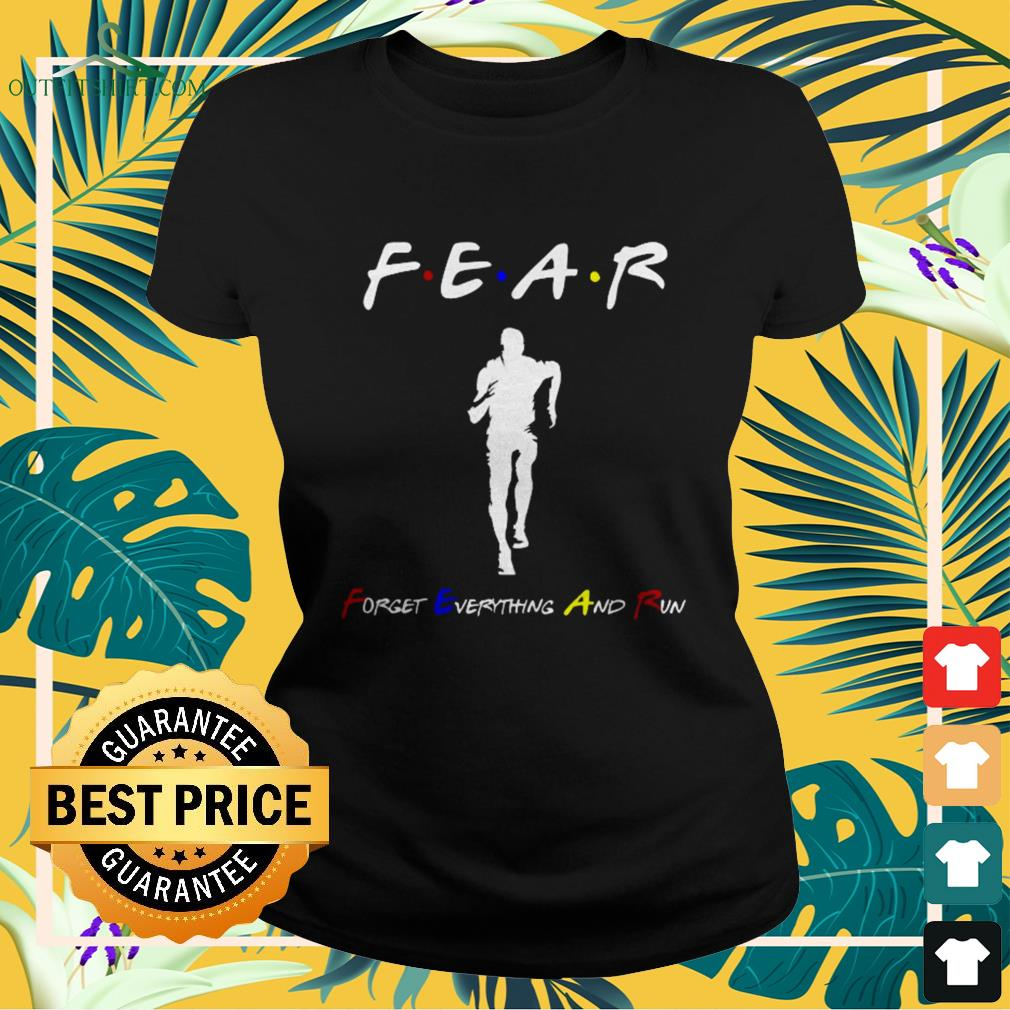 Fear forget everything and run ladies-tee