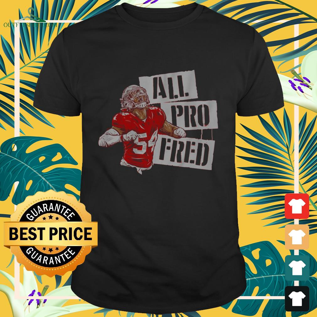 Fred Warner All-pro Fred shirt