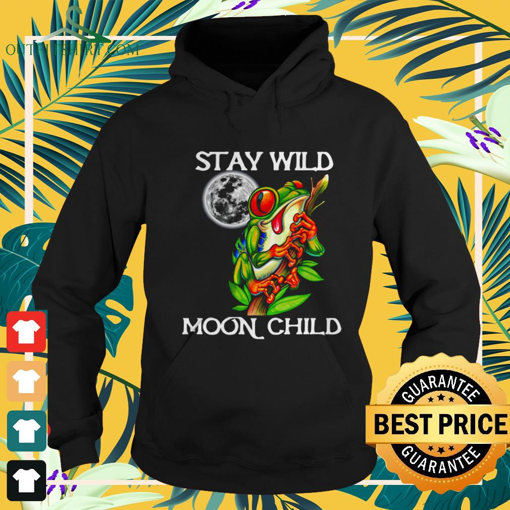 Frog Stay wild moon child hoodie