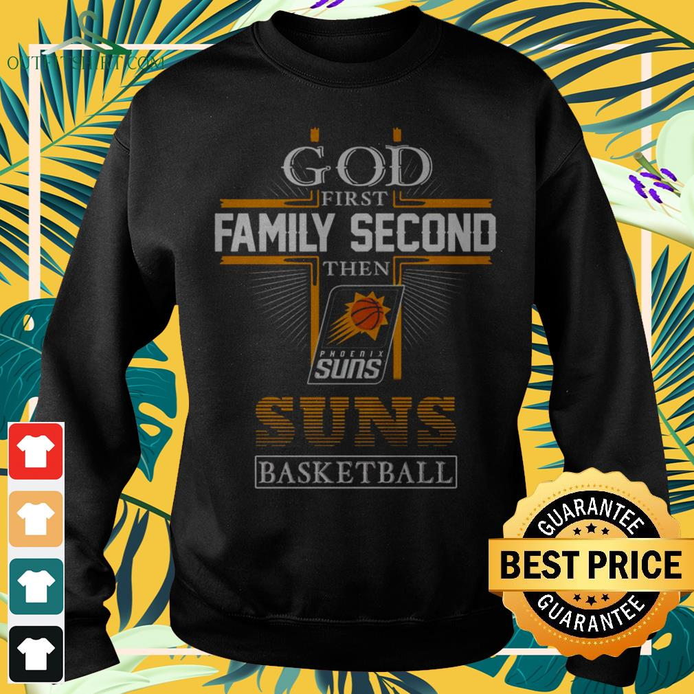 God first family second then Phoenix Suns basketball sweater